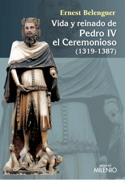 Vida y reinado de Pedro IV el ceremonioso