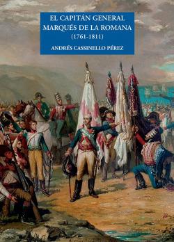 EL CAPITAN GENERAL MARQUÉS DE LA ROMANA 1761-1811