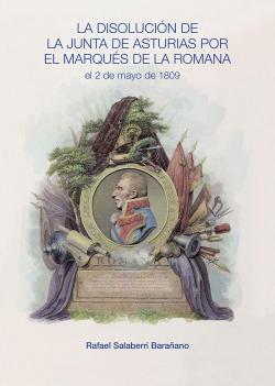 LA DISOLUCIÓN DE LA JUNTA DE ASTURIAS POR EL MARQUÉS DE LA ROMANA EL 2 DE MAYO DE 1809