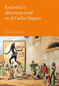Esclavitud y diferencia racial en el Caribe hispano
