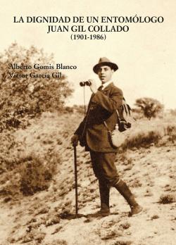 LA DIGNIDAD ENTOMOLOGO JUAN GIL COLLADO 1901-1986