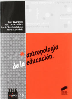ANTROPOLOGIA DE LA EDUCACION.(TEORIA DE LA EDUCACION)