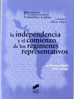 INDEPENDENCIA Y EL COMIENZO LOS REGIMENES REPRESENTATIVOS-