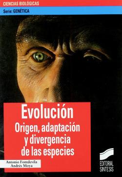 EVOLUCION. ORIGEN, ADAPTACION Y DIVERGENCIA-
