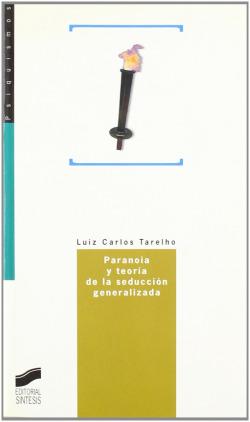 PARANOIA Y TEORIA DE LA SEDUCCION GENERALIZADA-