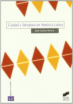 CIUDAD Y LITERATURA EN AMERICA LATINA