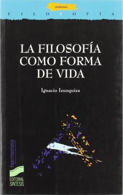 FILOSOFIA COMO FORMA DE VIDA, LA