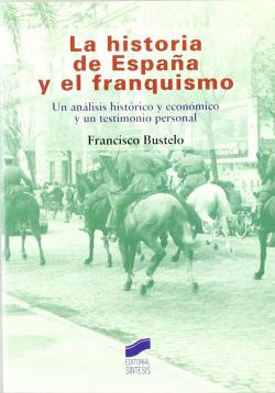 HISTORIA DE ESPAÑA Y EL FRANQUISMO, LA-