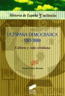 ESPAÑA DEMOCRATICA (1975-2000) CULT. Y VIDA
