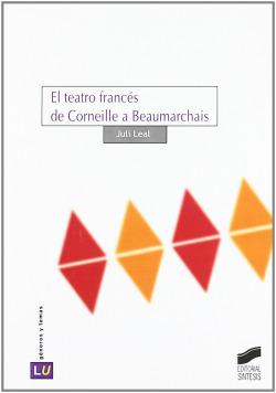 TEATRO FRANCES DE CORNEILLE A BEAUMARCHAIS