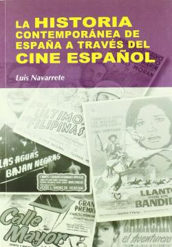 HISTORIA CONTEMPORANEA DE ESPAÑA A TRAVES DE CINE ESPAÑOL