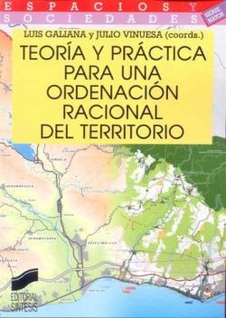 TEORIA Y PRACTICA PARA UNA ORDENACION RACIONAL TERRITORIO