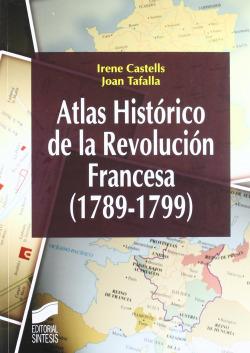 ATLAS HISTORICO DE LA REVOLUCION FRANCESA.(1789-1799)