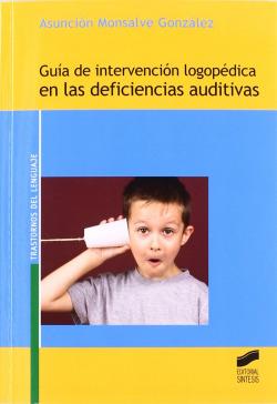 GUIA INTERVENCION LOGOPEDICA DEFICIENCIAS AUDITIVAS.