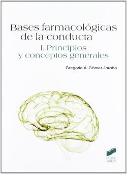 BASES FARMACOLOGICAS DE LA CONDUCTA VOL I