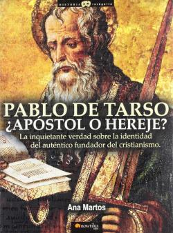Pablo de Tarso, ¿Apóstol o hereje)