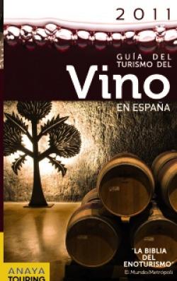 Guía del turismo del vino en España 2011