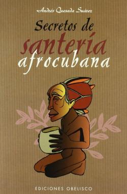 Secretos de santeria afrocubana