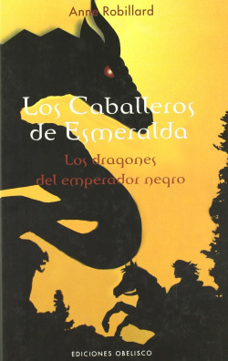 CABALLEROS DE ESMERALDA, LOS - Vol II. Los Dragones del Emperador Negro.