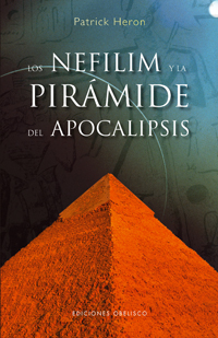 Los Nefilim y la piramide del apocalipsis