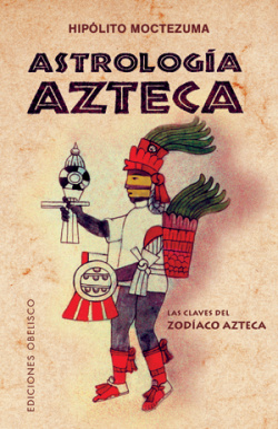 ASTROLOGIA AZTECA LAS CLAVES DEL ZODIACO AZTECA