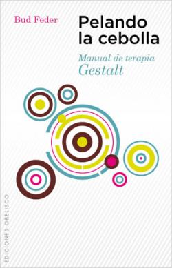 PELANDO LA CEBOLLA MANUAL DE TERAPIA GESTALT