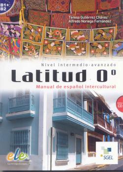 LATITUD 0. MANUAL DE ESPAÑOL INTERCULTURAL
