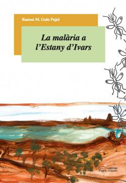 La malaria a l'estany d'ivars