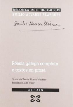 Poesía galega completa e textos en prosa Emilio Álvarez Blázquez