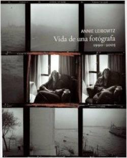 Annie Leibovitz. Vida de una fotógrafa. 1990-2005