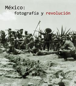 México: Fotografía y revolución