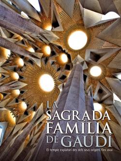 La Sagrada Família de Gaudí. El temple expiatori des dels seus orígens fins a av