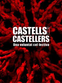 Castells i castellers. Una voluntat col.lectiva