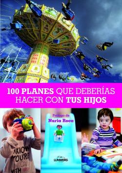 100 Planes que deberías hacer con tus hijos