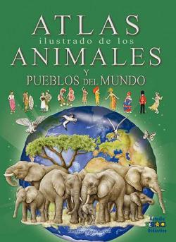 Atlas ilustrado de los animales y pueblos del mundo