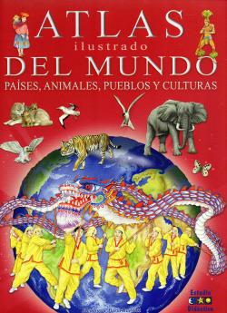 Atlas ilustrado del mundo, países, animales, pueblos y culturas