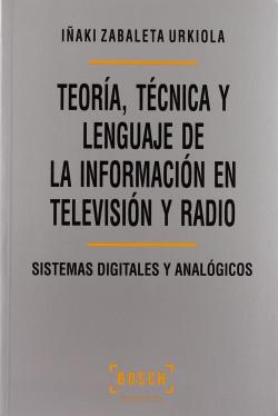 Teoría, técnica y lenguaje de la información en tv y radio