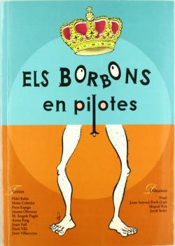 Els Borbons en pilotes (cinquena edició - 13.000 exemplars venuts)