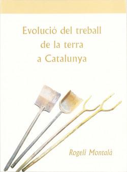 Evolució del treball de la terra a Catalunya