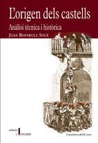L'origen dels castells. Anàlisi tècnica i històrica