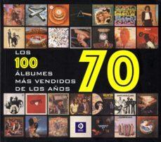 LOS CIEN ALBUMES MAS VENDIDOS DE LOS AÑOS 70