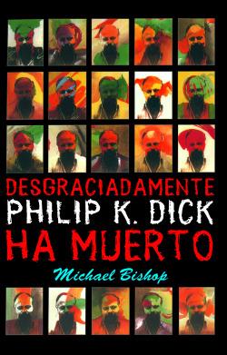 Philip K. Dick ha muerto