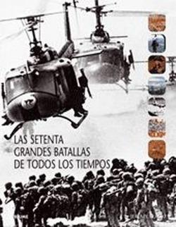 SETENTA GRANDES BATALLAS DE TODOS LOS TIEMPOS