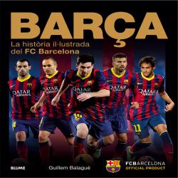 Barça:la historia il.lustrada del fc barcelona