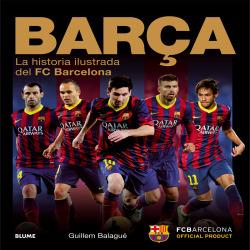 Barça:la historia ilustrada del FC Barcelona