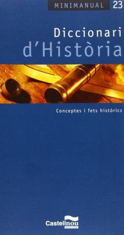 (CAT).23.DICCIONARI D'HISTORIA.(MINIMANUAL)