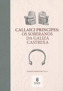 CALLAICI PRINCIPES: OS SOBERANOS DA GALIZA CASTREXA