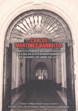 CARLOS MARTINEZ-BARBEITO. COMO E O PORQUE DA MIÑA ESTANCIA