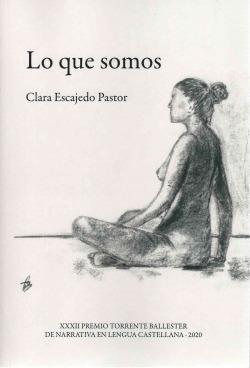 LO QUE SOMOS (XXXII PREM.TORRENTE BALLESTER NARRATIVA-2020)