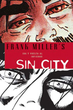 Sin city 7. ida y vuelta al infierno